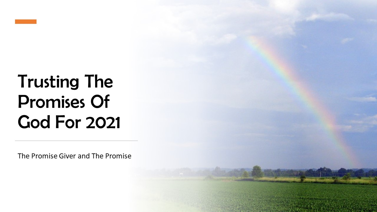 Trusting the Promises of God for 2021: The Promise-Giver and the Promise