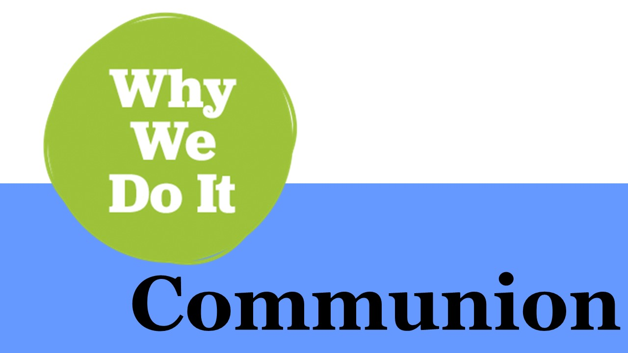 Why We Do It: Communion