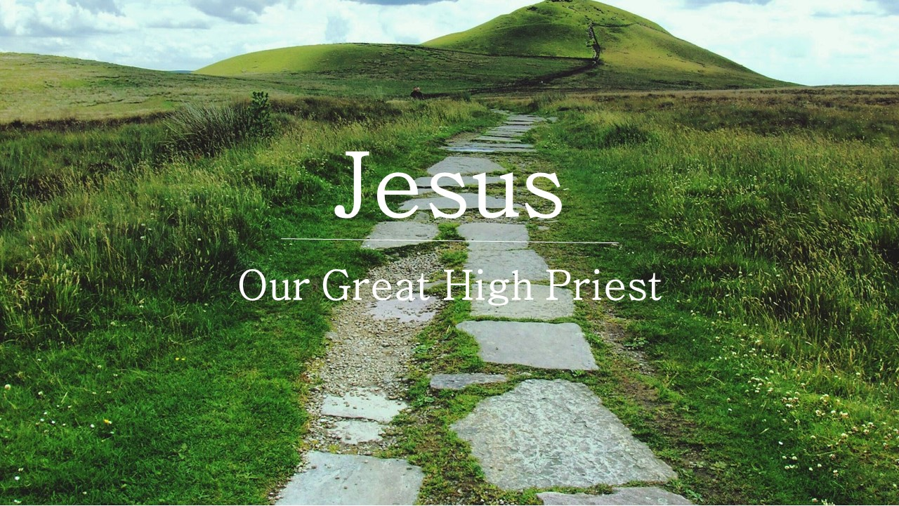 Jesus, Our Great High Priest