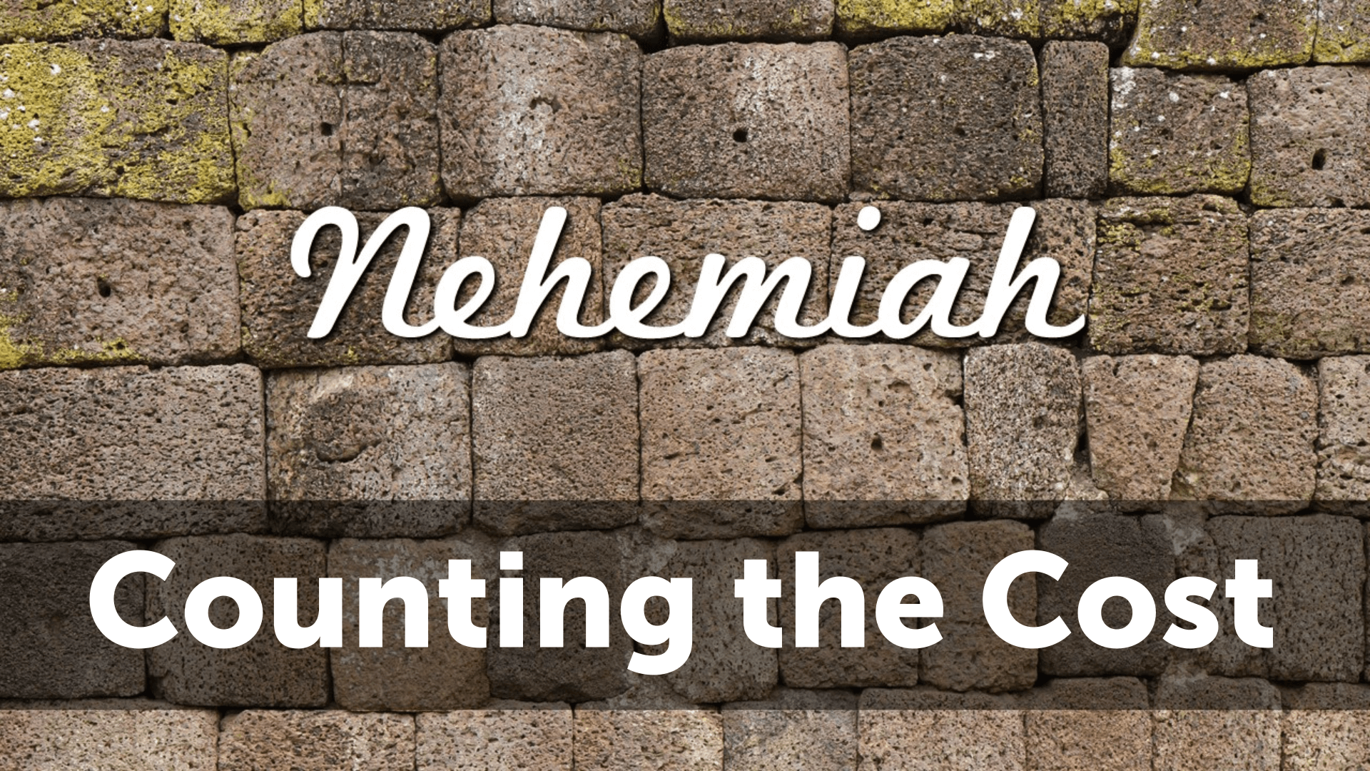 Nehemiah: Counting the Cost