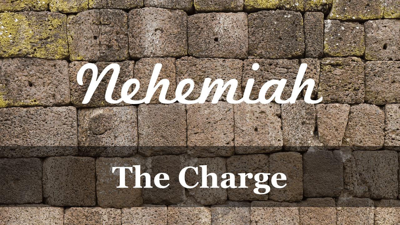 Nehemiah: The Charge