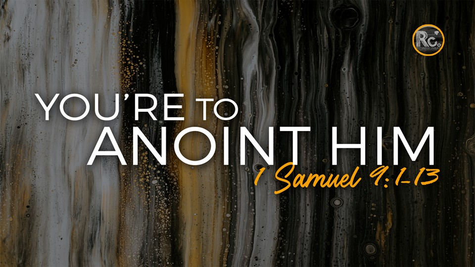 You Are To Anoint Him