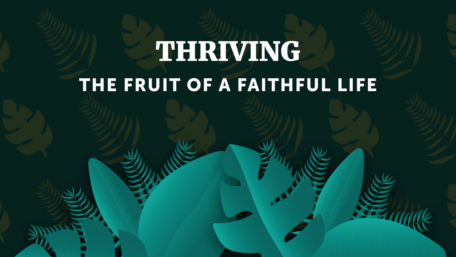 Thriving: The Fruit of a Faithful Life