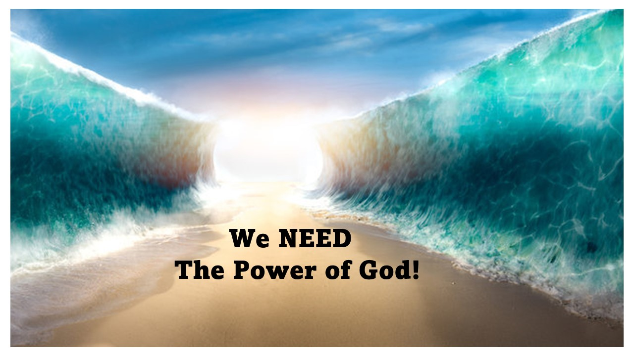 We NEED The Power of God!